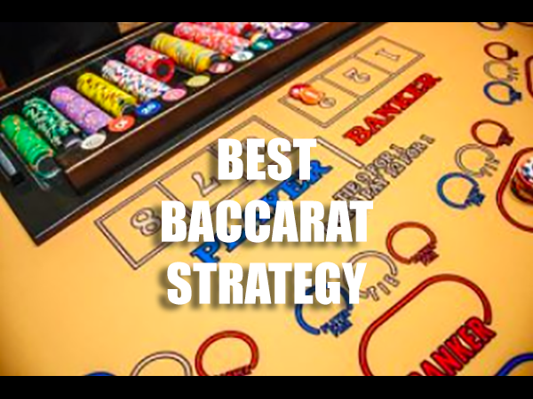 Best Baccarat Strategy